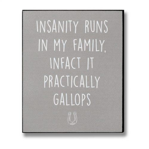 Insanity Runs In My Family Plaque