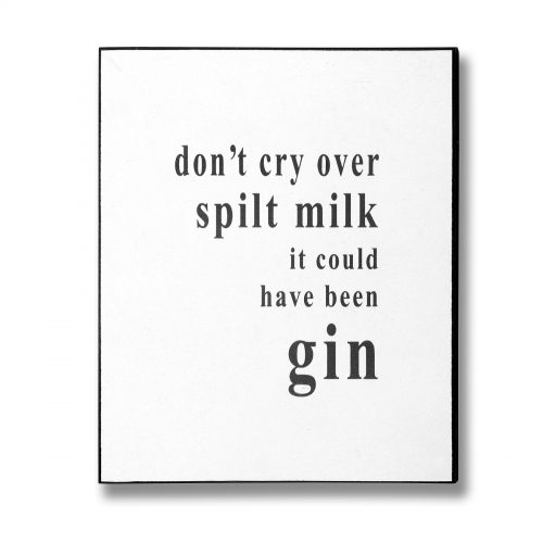 It Could Have Been Gin Plaque