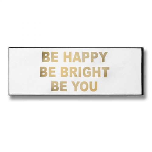 Be Happy Be Bright Be You Plaque