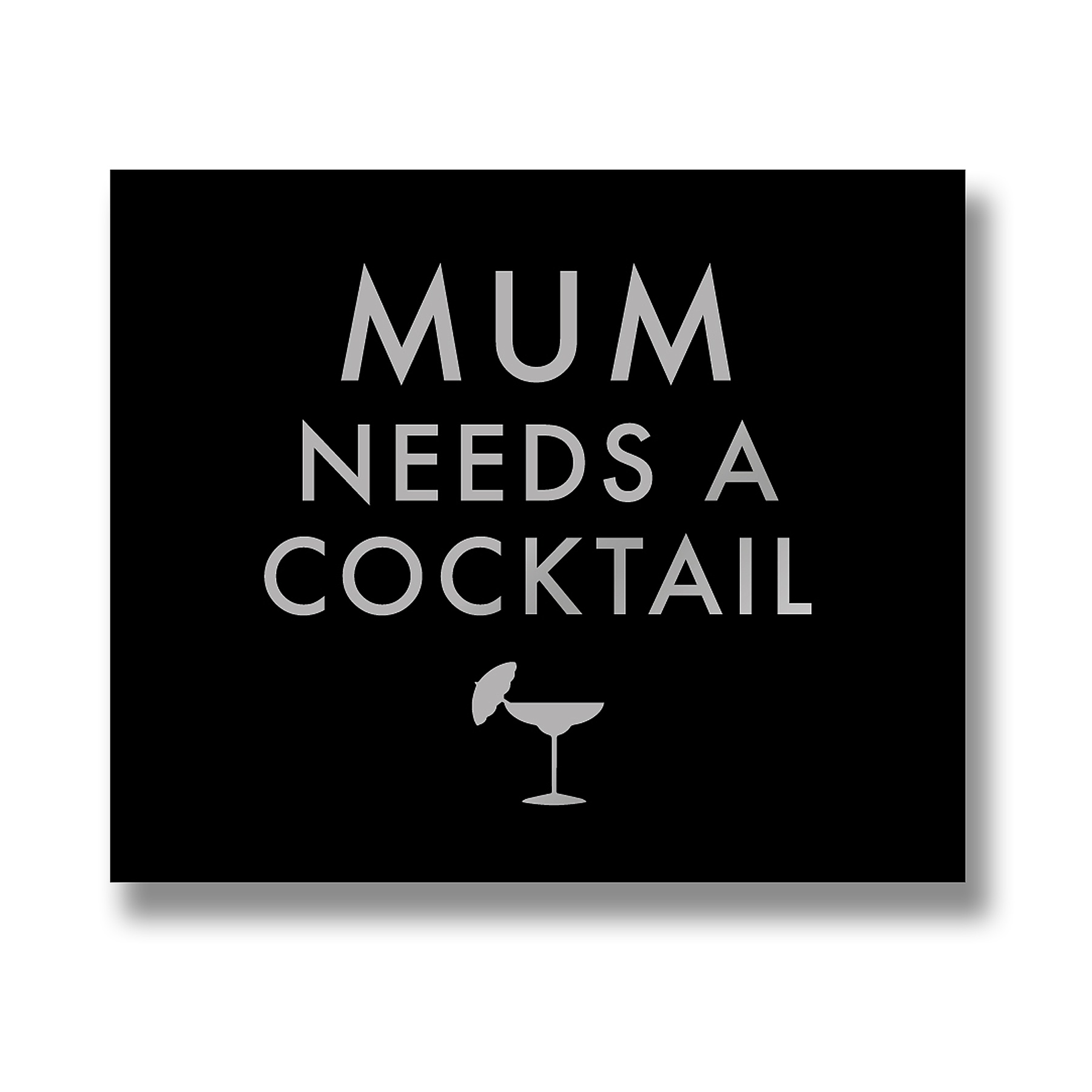 Mum Needs A Cocktail Metallic Detail Plaque