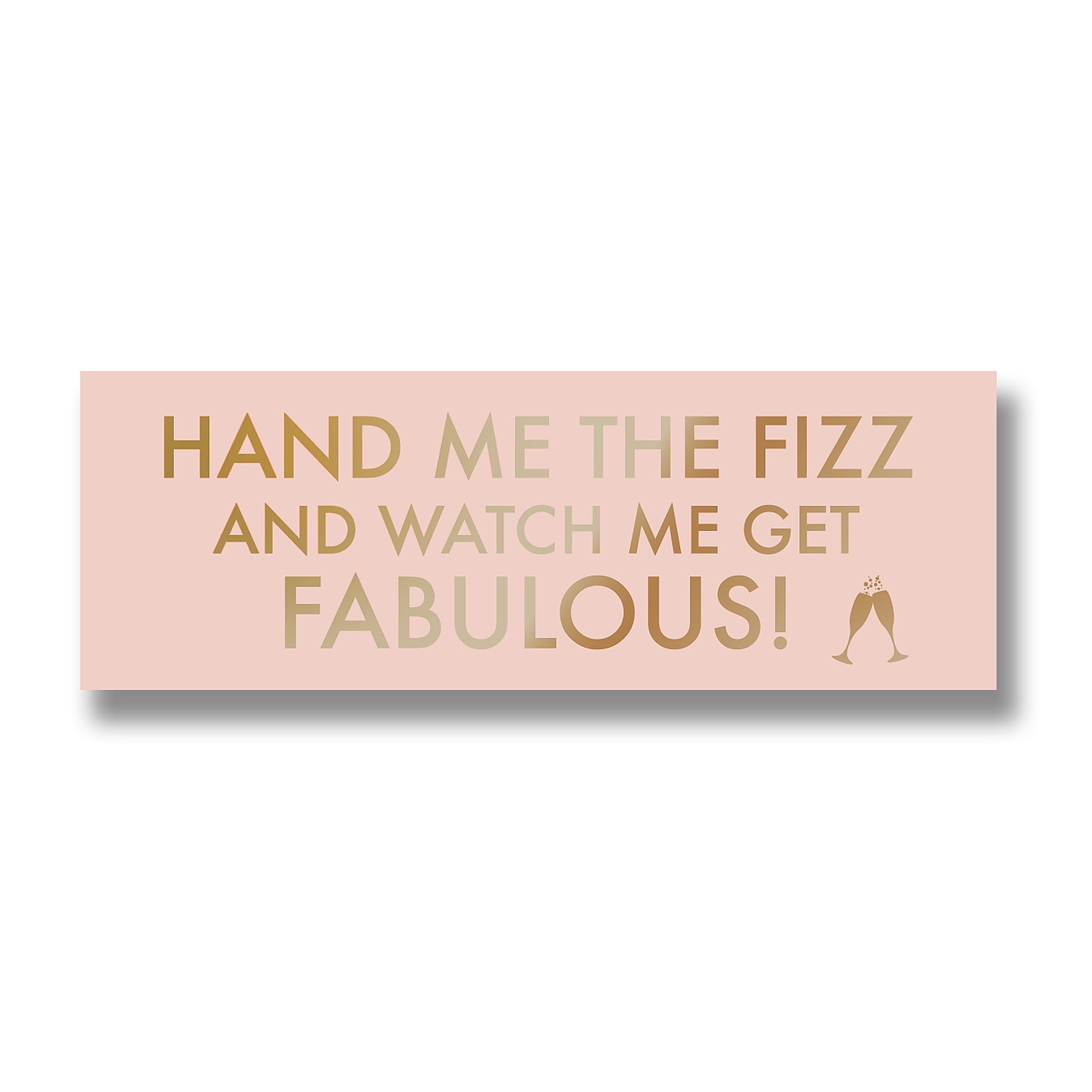Hand Me The Fizz Metallic Detail Plaque
