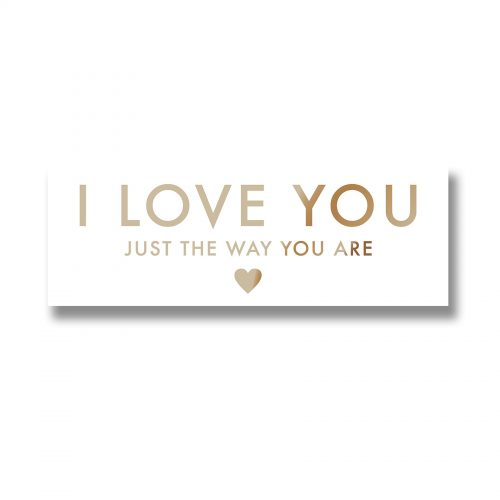 I Love You Just The Way You Are Plaque