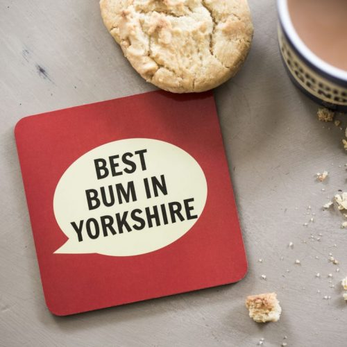 Best Bum In Yorkshire Coaster