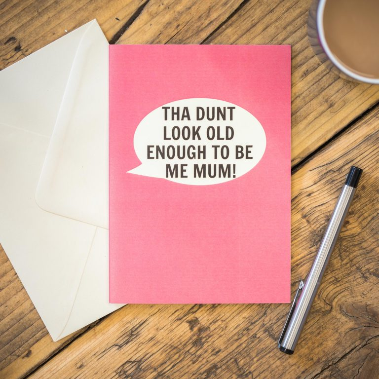 Tha Dunt Look Old Enough To Be Me Mum! Greeting Card