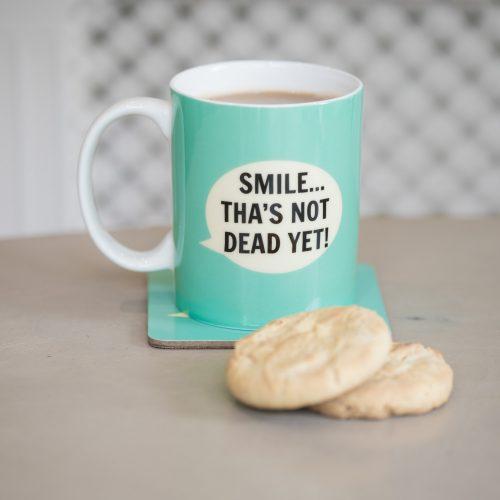 Smile Tha's Not Dead Yet Mug
